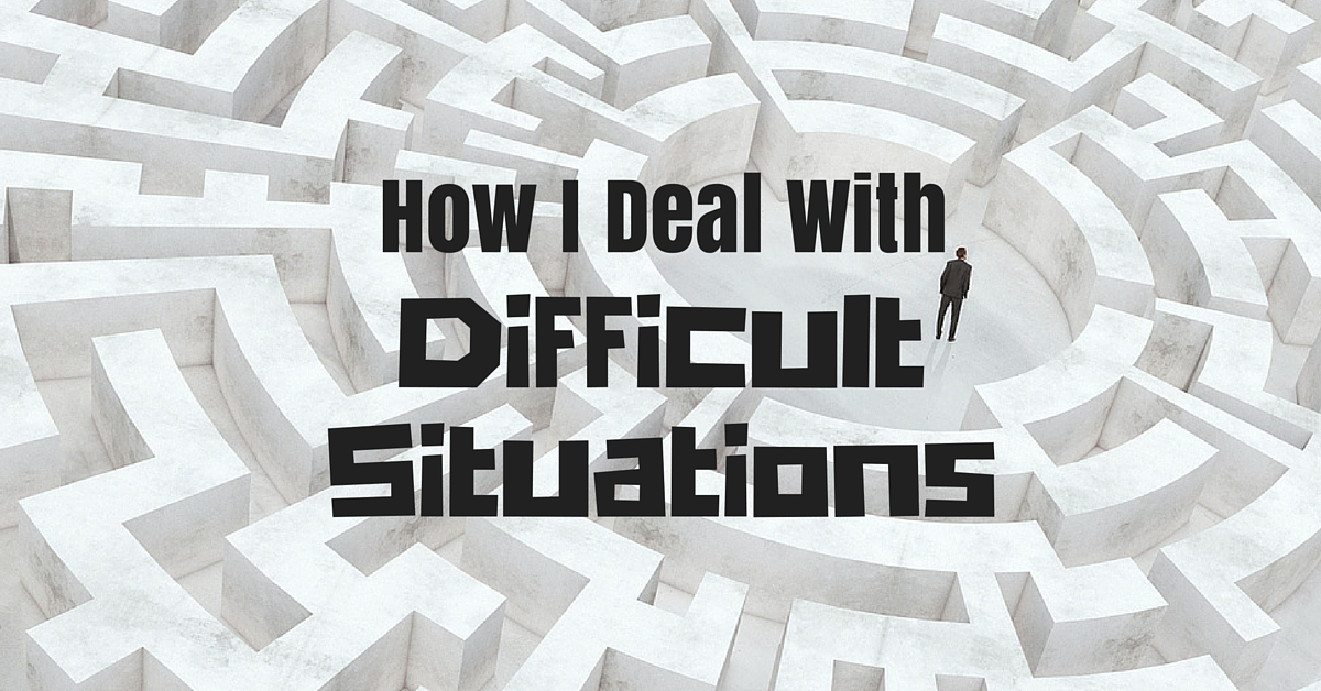 how-should-you-think-or-behave-in-difficult-situations